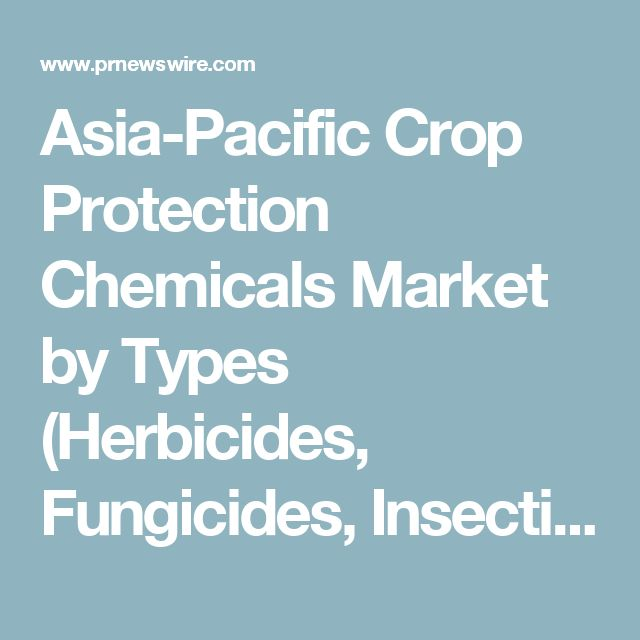 Asia-Pacific Crop Protection Chemicals Market by Types (Herbicides, Fungicides, Insecticides,