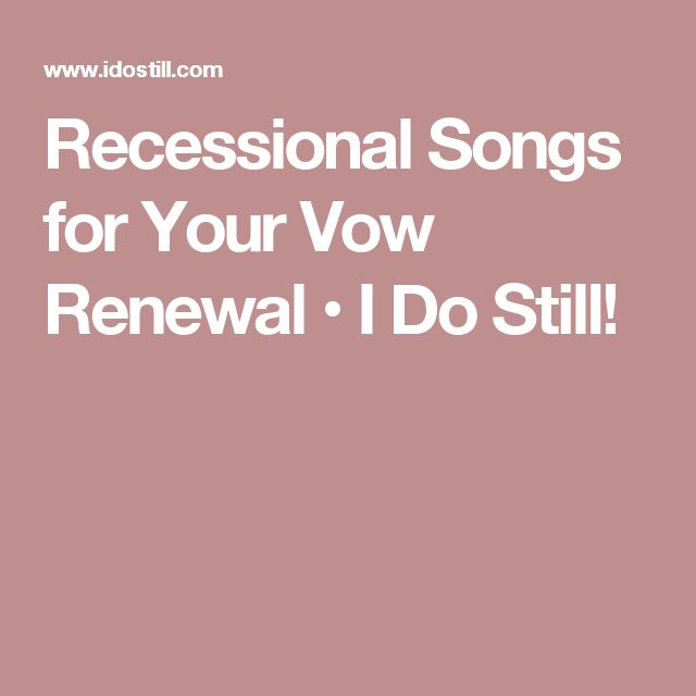 Recessional Songs For Your Vow Renewal O I Do Still CeremonyWedding