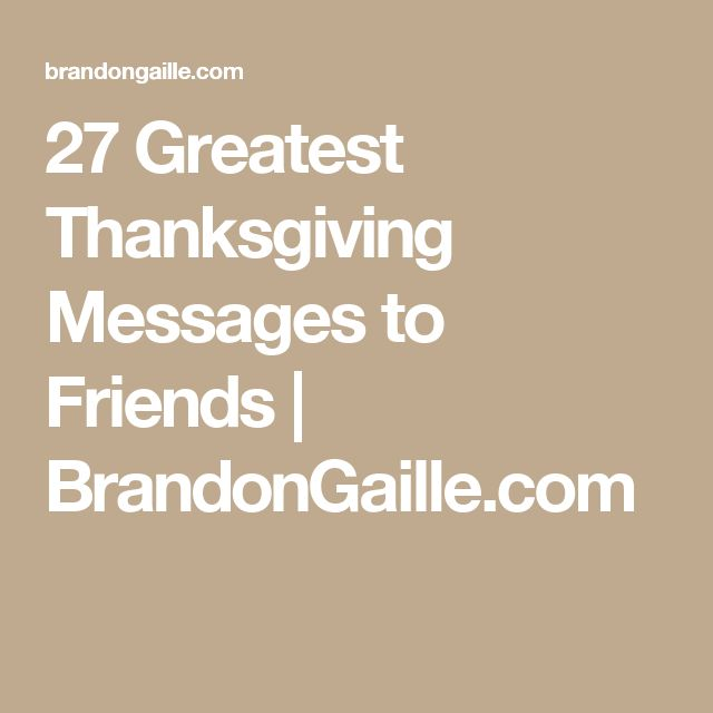 27 Greatest Thanksgiving Messages to Friends | BrandonGaille.com