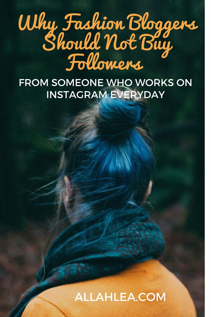 Why Fashion Bloggers Should Not Buy Instagram Followers  (or anyone )