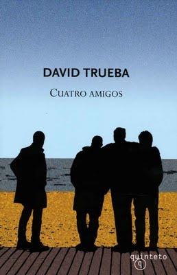 Cuatro Amigos, David Trueba