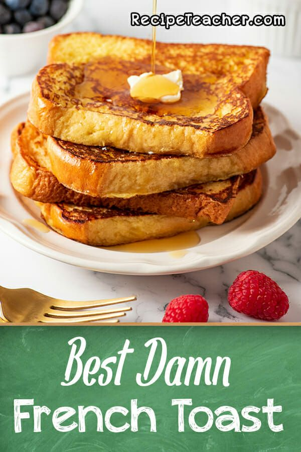 How To Make French Toast Recipe Food Recipes Delicious
