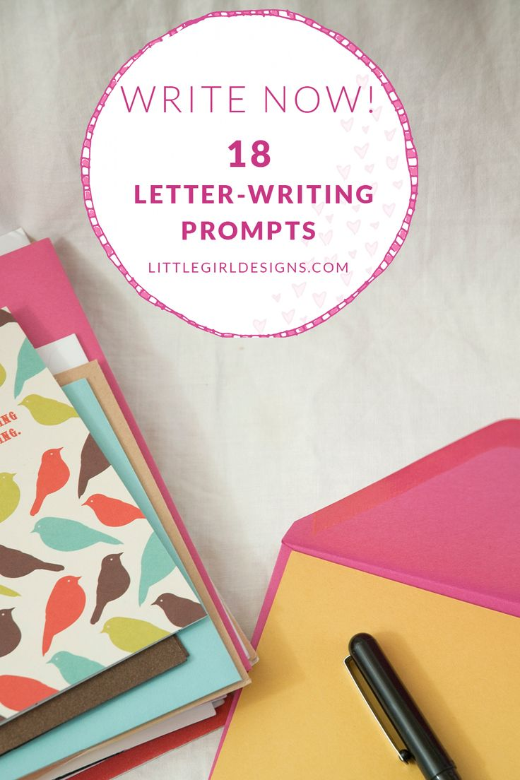 Write Now: 18 letter-writing prompts that will get you inspired to pull out a pen and write an old-fashioned letter. You might just make someone's day! @littlegirldesigns.com #mail #writing