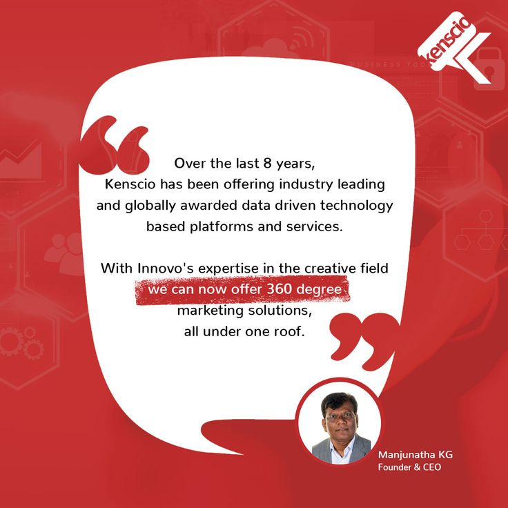The recent acquisition of Innovo Design and Digital Marketing will help Kenscio rise to new heights. Here's what our esteemed Founder and CEO, Manjunatha KG has to say about the merger.