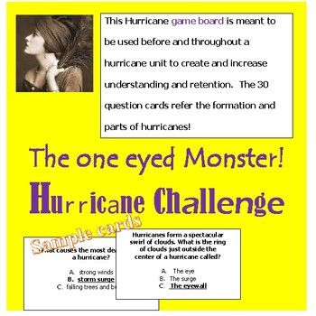 This Hurricane game board and 30 game card questions are meant to be used before and throughout a hurricane unit to create and increase understanding and retention of Hurricane facts, vocabulary and concepts. 30 Questions reference hurricane formation and structure.