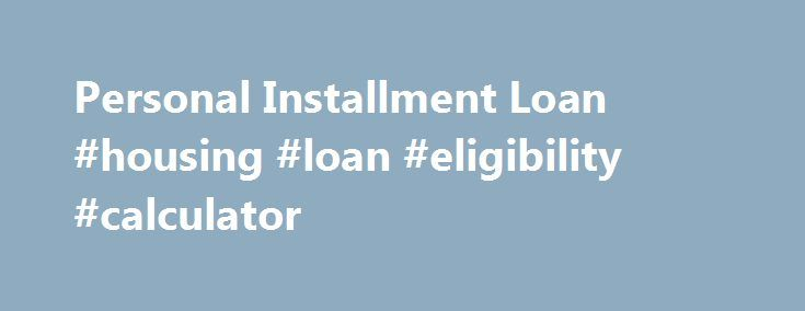 Personal Installment Loan #housing #loan #eligibility #calculator http://loans.remmont.com/personal-installment-loan-housing-loan-eligibility-calculator/  #low interest rate personal loans # Loan Payment Assistance Affordable Borrowing Get the money you need for less with a competitive low rate, and there are no application fees. No collateral requirements, either. Rate Discount If you open a new BBVA Compass consumer checking account and set up auto-debit loan payments from your BBVA…
