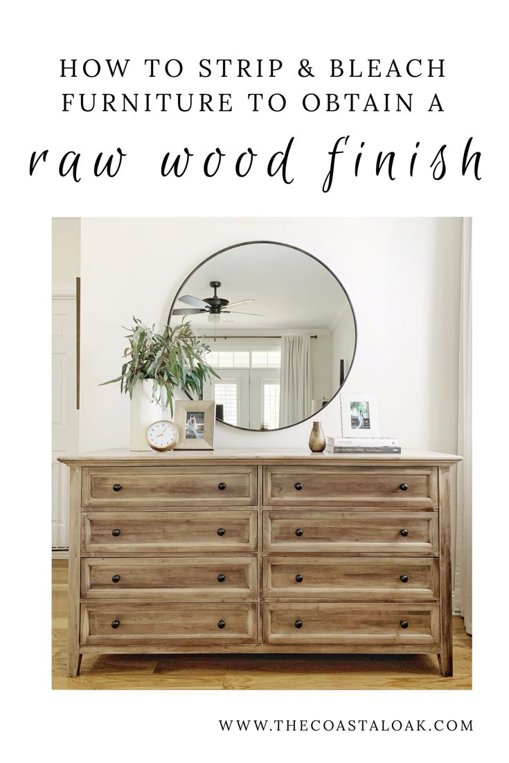Stripping Bleaching Furniture The Coastal Oak Raw Wood Furniture Oak Bedroom Furniture Natural Wood Furniture