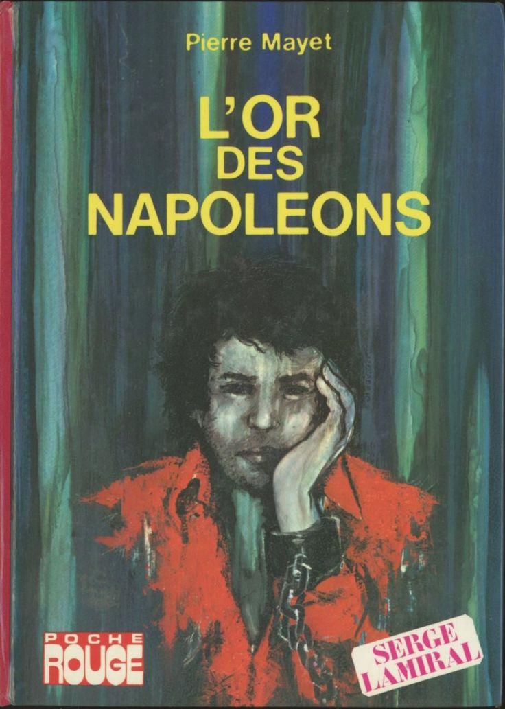 Daniel Boudineau - L'or Des Napoléons, Pierre Mayet, Hachette Bibliothèque Rouge (ou Poche Rouge), 1976