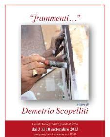 """Frammenti"", a Sant'Agata di Militello la mostra di Demetrio Scopelliti - See more at: http://www.resapubblica.it/it/cultura-societa/2741-frammenti-,-a-sant-agata-di-militello-la-mostra-di-demetrio-scopelliti#sthash.wrFqsI9j.dpuf"