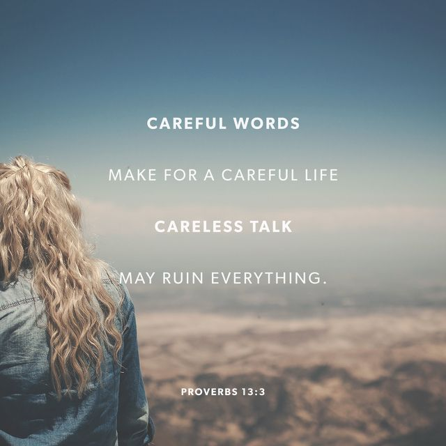 """Those who guard their lips preserve their lives, but those who speak rashly will come to ruin."" ‭‭Proverbs‬ ‭13:3‬ ‭NIV‬‬ http://bible.com/111/pro.13.3.niv"
