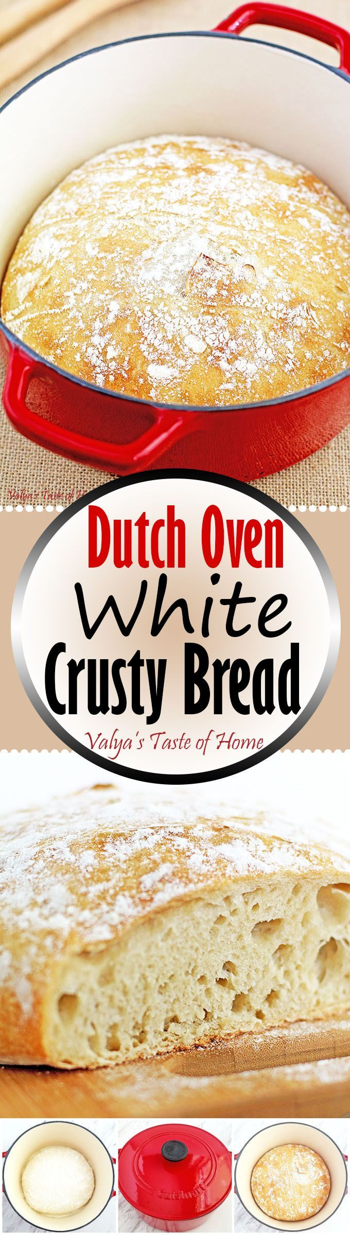 "Beautiful and wonderful tasting Dutch Oven White Crusty Bread Recipe! Bread making is a kind of an art, I would say. Making this absolutely delicious and unique bread in cast iron pot is fairly simple. A Dutch oven isn't the first thing that comes to mind in bread making, but this piece of an ""oven in pot"" is wonderfully versatile."