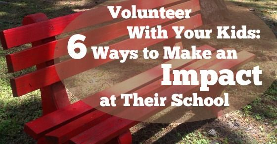 Volunteering Opportunities for Kids, 6 Ways to Make an Impact at Their School