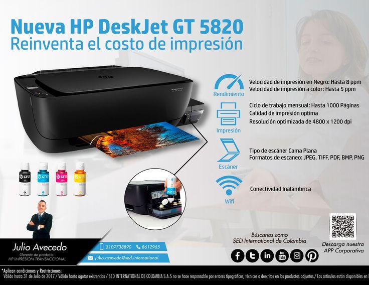 Nueva HP DeskJet GT 5820, reinventa el costo de la impresión: Contacta a tu gerente de producto para más información: Julio Acevedo Celular: 310 773 8890 - 310 242 7041 Email: julio.acevedo@sed.international