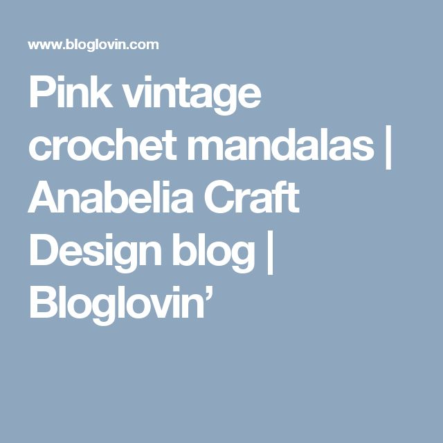 Pink vintage crochet mandalas | Anabelia Craft Design blog | Bloglovin'