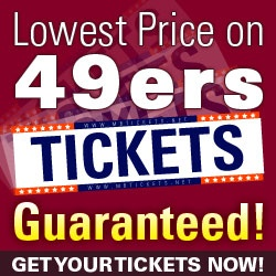 49er Tickets-Lowest Price Guaranteed!