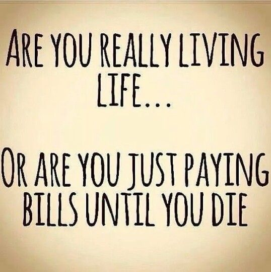 Are you just paying bills?