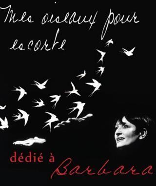 """"""" Mes oiseaux pour escorte """"     laurence,  dédié à BARBARA"""