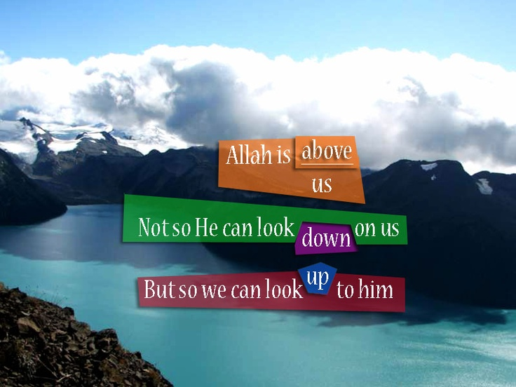 #Allah is above us, not so He can look down on us, but so we can loop up to him. #salaat #islam #quote Quote by moslim.co, picture by Kiva Bottero