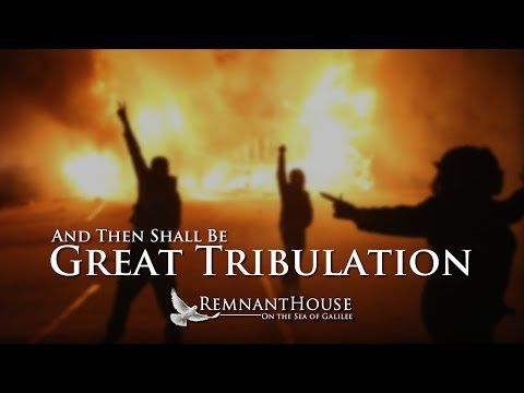 And Then Shall Be Great TRIBULATION! - Remnant House - YouTube
