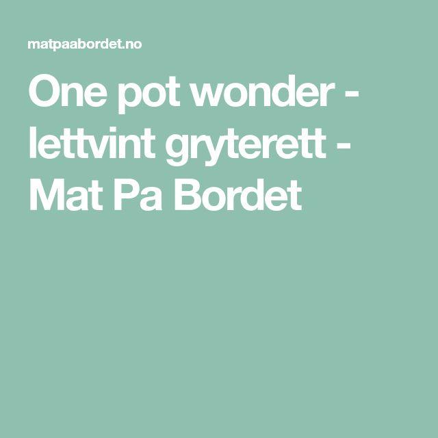 One pot wonder - lettvint gryterett - Mat Pa Bordet