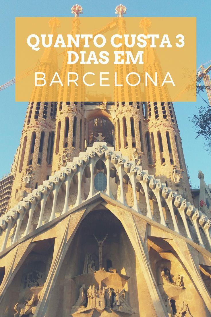 843cbf84e Quanto custa 3 dias em Barcelona? Uma das cidades mais visitadas da  Espanha. Nosso