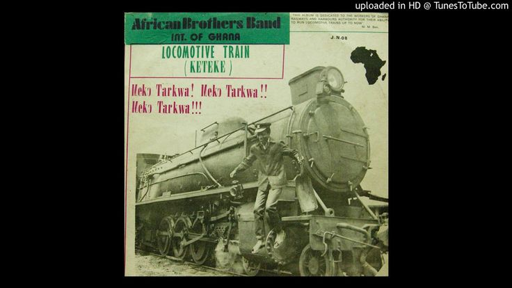 African Brothers Band Int. Of Ghana - Locomotive Train (Locomotive Beat)
