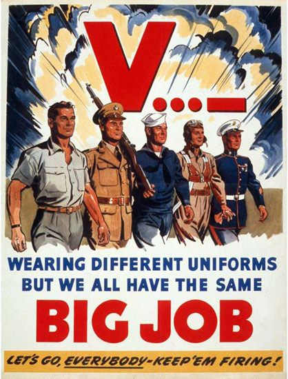 """V...- Wearing Different Uniforms But We All Have The Same Big Job"" ~ WWII era military recruiting poster."