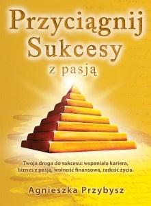 Przyciągnij Sukcesy z pasją - coaching kariery i biznesu z pasją http://przyciagnijsukcesy.pl