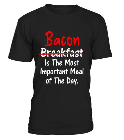 "# Bacon is Most Important Meal of the Day Breakfast T-Shirt .  Special Offer, not available in shops      Comes in a variety of styles and colours      Buy yours now before it is too late!      Secured payment via Visa / Mastercard / Amex / PayPal      How to place an order            Choose the model from the drop-down menu      Click on ""Buy it now""      Choose the size and the quantity      Add your delivery address and bank details      And that's it!      Tags: There is no love greater…"