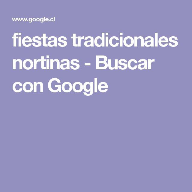 fiestas tradicionales nortinas - Buscar con Google