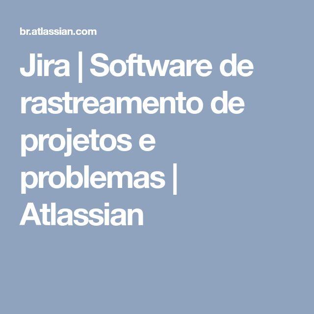 Jira | Software de rastreamento de projetos e problemas | Atlassian