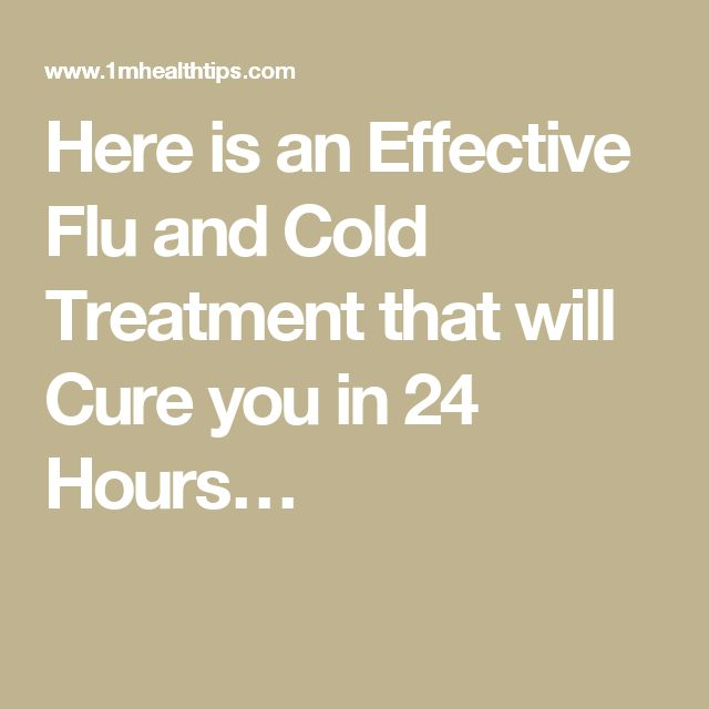 Best 25 cold treatment ideas on pinterest best medicine for here is an effective flu and cold treatment that will cure you in 24 hours ccuart Choice Image