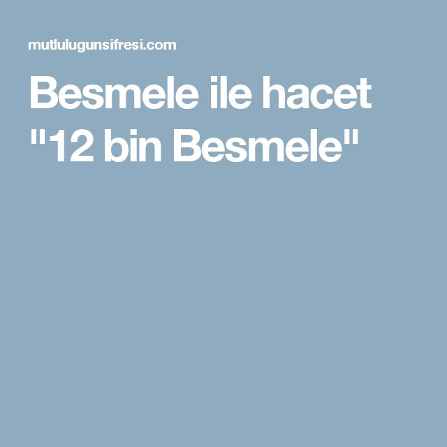 """Besmele ile hacet """"12 bin Besmele"""""""