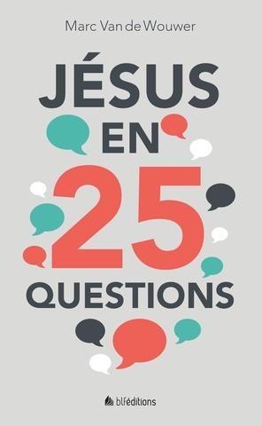Jésus en 25 questions • Marc Van de Wouwer