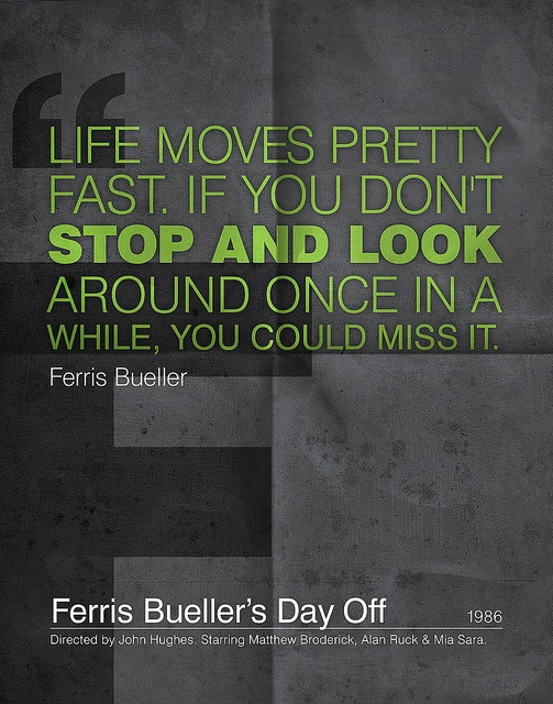 ferris buellers day off quotes | Ferris Buellers Day Off | Flickr - Photo Sharing!