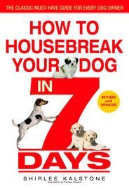 How to Housebreak Your Dog in 7 Days (Revised) | http://paperloveanddreams.com/book/420266862/how-to-housebreak-your-dog-in-7-days-revised | For almost twenty years, dog owners have turned to this compact guide for sensible, step-by-step advice how to housebreak their beloved pets--in just one week! Now revised and updated, pet expert Shirlee Kalstone's foolproof method for housebreaking your dog is available with a fresh new look and up-to-date information.Whether your dog is a puppy or…