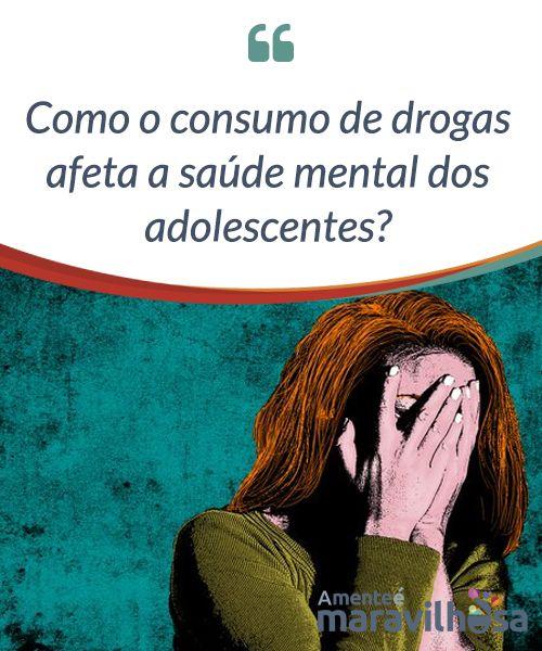 Como o consumo de drogas afeta a saúde mental dos adolescentes?  O #consumo de #drogas na #adolescência é a origem de muitos #problemas de saúde #mental, nesta etapa da #vida e também em etapas #posteriores.