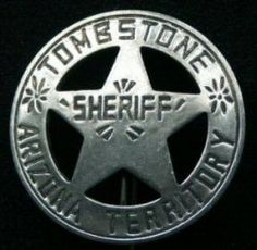 *OLD WEST BADGE-SHERIFF, TOMBSTONE~In 1881, Cochise County was formed from the eastern part of Pima County with Tombstone,Arizona as the county seat.Sheriff John Behan,was the first Sheriff of Tombstone+wore a badge matching this reproduction.