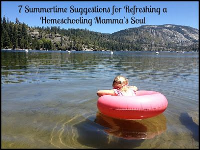 Forever, For Always, No Matter What : Catholic Adoption & Home Education Blog: 7 Summertime Suggestions for Refreshing a Homeschooling Mama's Soul