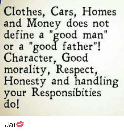 Image result for clothes cars homes and money does not define meme