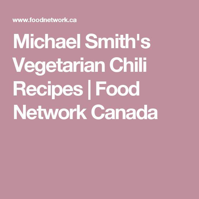 Michael Smith's Vegetarian Chili Recipes | Food Network Canada