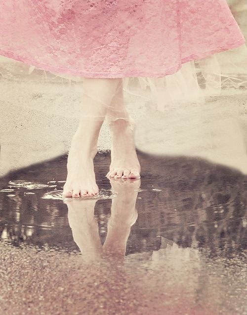 A barefoot walk through the rain puddles always rejuvenates me and leaves a lingering happiness.  ~Charlotte (PixieWinksAndFairyWhispers)