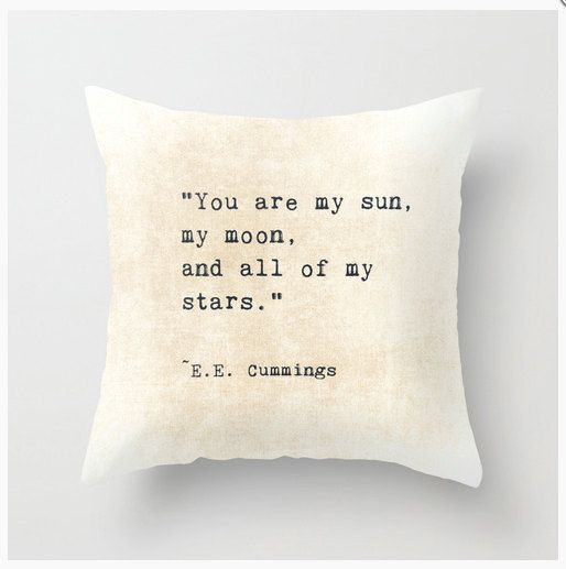 EE Cummings Quote Pillow Cover Inspiring Words My Sun, Moon, Stars Celestial Love Typography Inspirational Quote, Home Decor Bedroom Decor