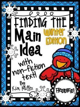 Find the Main Idea with Non-Fiction Texts Winter Edition *FREEBIE*  In this sample freebie you will find 3 non-fiction passages that students can use to practice finding the main idea and supporting details.