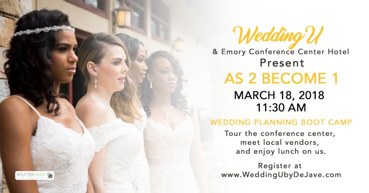 Come join us on March 18, 2018, at Emory Conference Center Hotel for a fun, interactive and educational wedding planning boot camp.  March Madness Special of $15.  For additional information and registration visit us at www.weddingubydejave.com