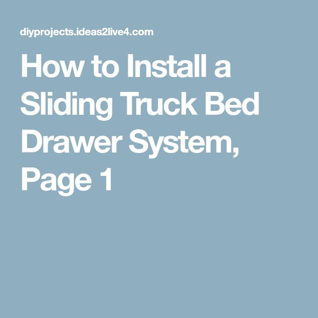 How to Install a Sliding Truck Bed Drawer System, Page 1