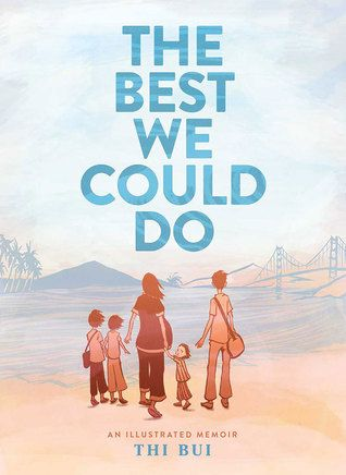 The Best We Could Do An intimate and poignant graphic novel portraying one family's journey from war-torn Vietnam from debut author Thi Bui.   This beautifully illustrated and emotional story is an evocative memoir about the search for a better future and a longing for the past. Exploring the anguish of immigration and the lasting effects that displacement has on a child and her family, Bui documents the story of her family's daring escape after the fall of South Vietnam in the 1970s, and the di