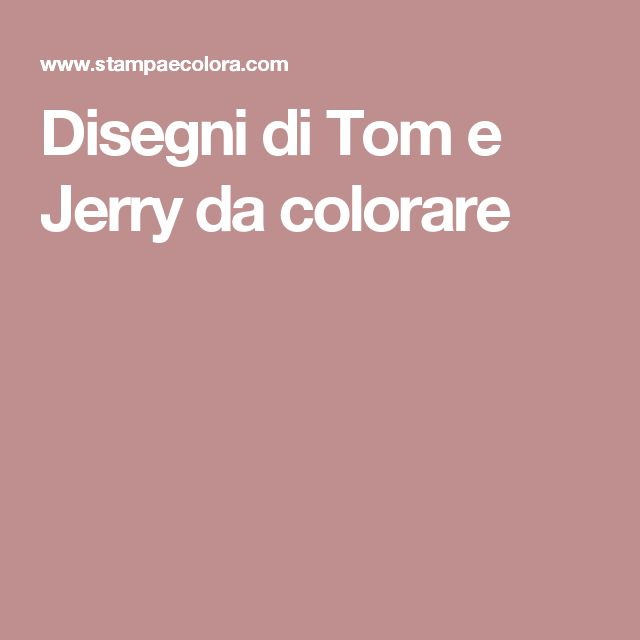 Disegni di Tom e Jerry da colorare