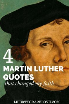 Martin Luther was a revolutionary! He also revolutionized my faith and the faith of countless other Christians for millenia after! Inspirational quotes from Martin Luther. libertygracelove.com