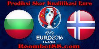 Sepakbola: Prediksi Skor Bulgaria vs Norway Kualifikasi EURO ...